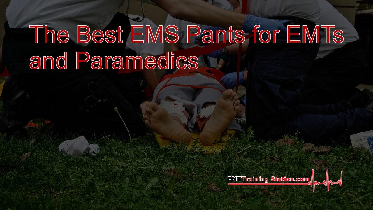 Best EMS Pants for EMTs and Paramedics